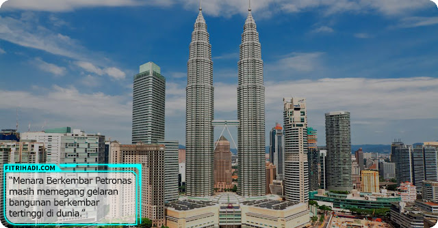 21 Fakta Menara Berkembar Petronas