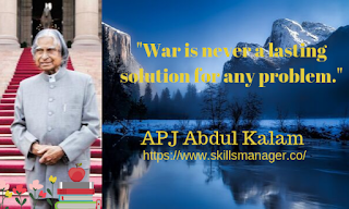 """War is never a lasting solution for any problem."""