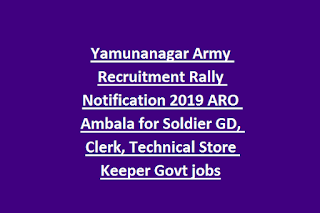 Yamunanagar Army Recruitment Rally Notification 2019 ARO Ambala for Soldier GD, Clerk, Technical Store Keeper Govt jobs