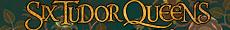 Šest tudorovských královen, vyrobila Luciina zašívárna