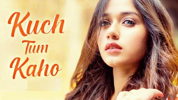 Kuch Tum Kaho Lyrics in English :- Jyotica Tangri | Jannat Zubair