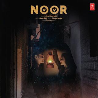 Noor - Ahmad Shaad Safwi Song Lyrics Mp3 Audio & Video Download