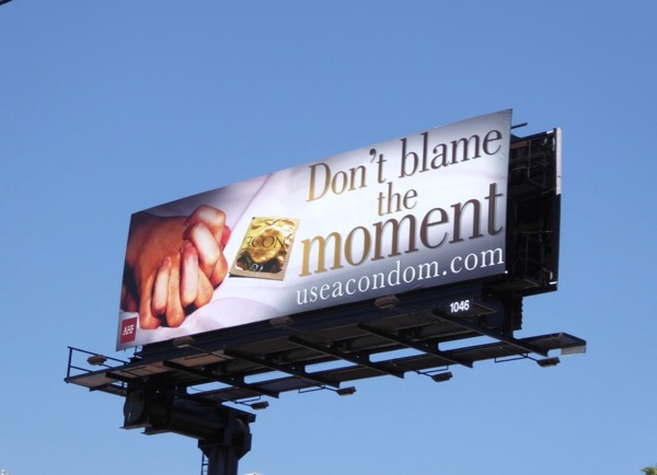 Dont blame the moment condom billboard