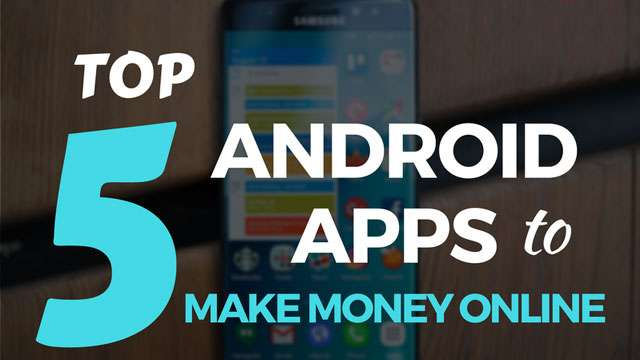 Top 5 Mobile Se Online Paise Kamane Ke Apps 2018
