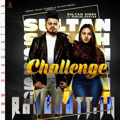 Challenge by Gurlez Akhtar Ft Sultan Singh lyrics