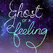 GOODREADS REVIEW // GHOST OF A FEELING