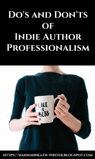 Do's and Don'ts of Indie Author Professionalism