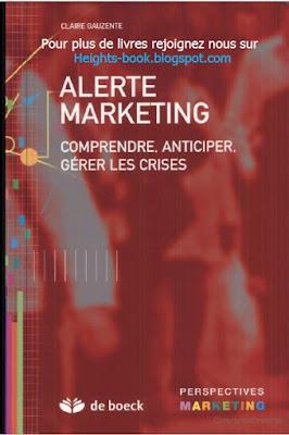 Télécharger Livre Gratuit Alerte marketing - Comprendre, anticiper, gérer les crises pdf