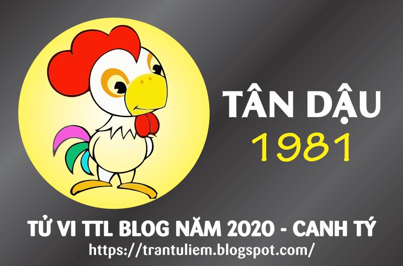 TỬ VI TUỔI TÂN DậU 1981 NĂM 2020