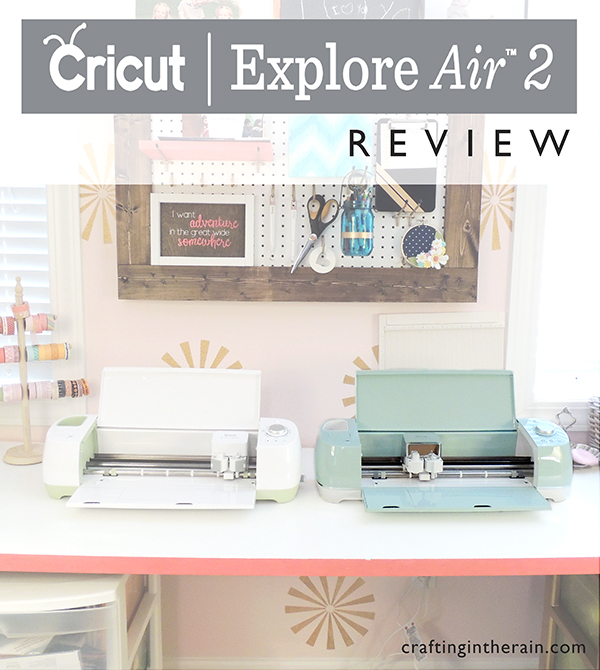 Cricut Explore Air 2 Review - Crafting in the Rain