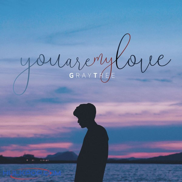 GrayTree – You Are My Love – Single