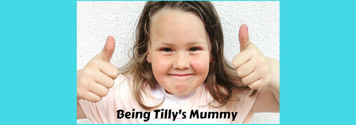 Being Tilly's Mummy