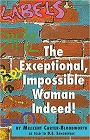 https://www.amazon.com/Exceptional-Impossible-Woman-Indeed/dp/0533158729