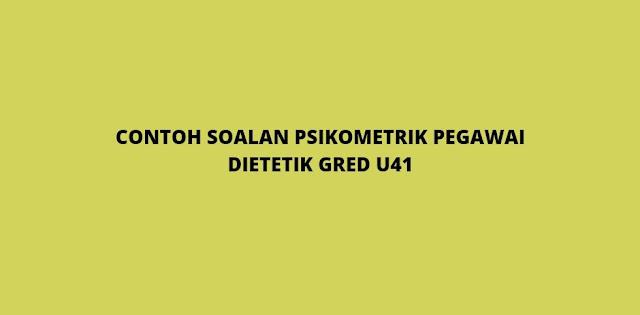 Contoh Soalan Psikometrik Pegawai Dietetik Gred U41 (2021)