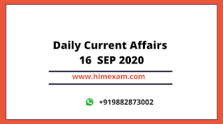 Daily Current Affairs 16  SEP 2020
