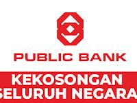 Seluruh Negara: Jawatan Kosong di Public Bank Berhad
