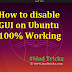 How to disable GUI on boot in Ubuntu | Ubuntu Problems