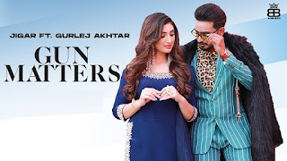 Gun Matters Lyrics in English – Jigar | Gurlej Akhtar