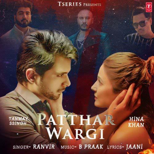 Patthar Wargi Lyrics – Ranvir   Hina Khan & Tanmay Ssingh