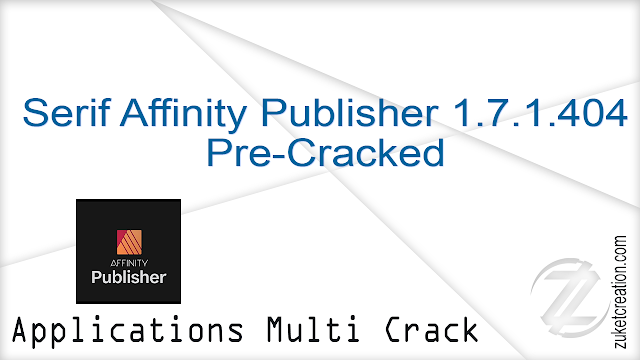 Serif Affinity Publisher 1.7.1.404 Pre-Cracked   |  299 MB