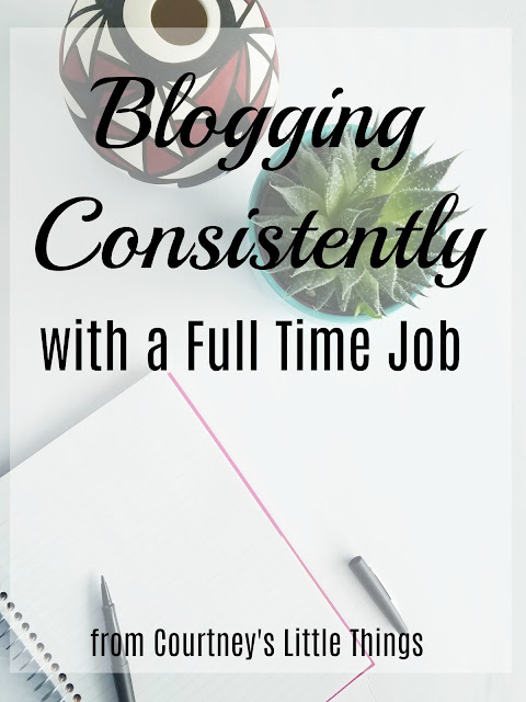 Tips for Blogging Consistently with a Full Time Job