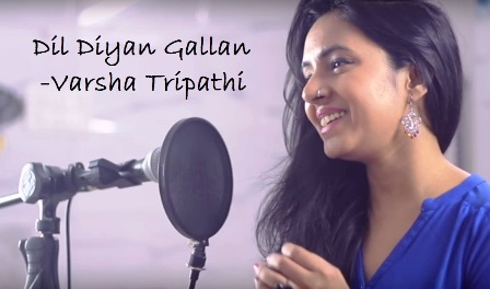 Dil Diyan Gallan Female Cover Lyrics - Tiger Zinda Hai | Varsha Tripathi