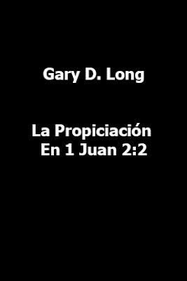 Gary D. Long-La Propiciación En 1 Juan 2:2-