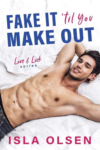Fake it 'til you make out | Love & Luck #1 | Ilsa Olsen
