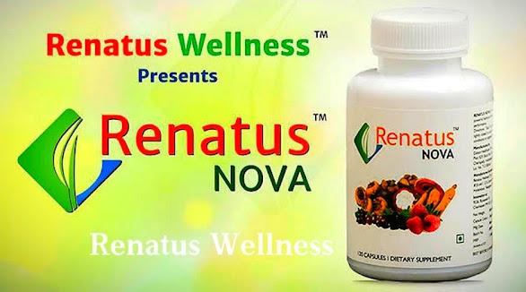 Renatus Wellness रेनाटास नोभा Renatus Nova क्या है, और इसके फायदे क्या है? जानें डिटेल में