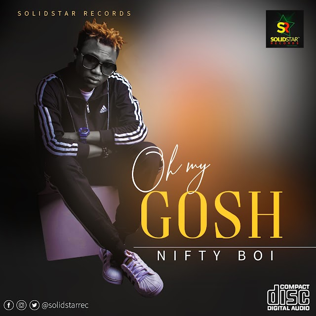 AUDIO & VIDEO: NIFTY BOI - OH MY GOSH + MR DJ - (@NIFTY_OFFICIAL)