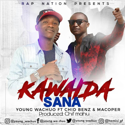 Young wachuo Ft. Chid beenz & Macoper - Kawaida sana