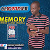 [AUDIO + LYRICS] Memory - Omowunmi @memorymatt633