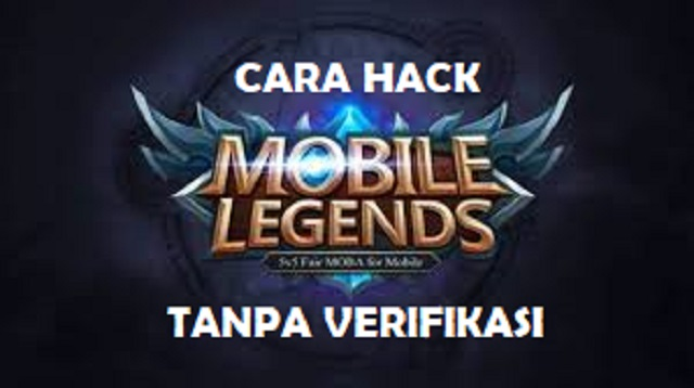 Cara Hack Mobile Legend Tanpa Verifikasi