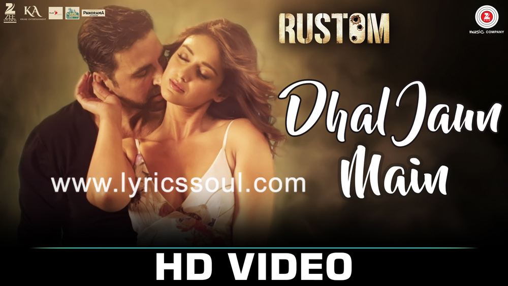 The Dhal Jaun Main lyrics from 'Rustom', The song has been sung by Jubin Nautiyal, Aakanksha Sharma, . featuring Akshay Kumar, Ileana D'Cruz, Arjan Bajwa, Esha Gupta. The music has been composed by Jeet Gannguli, , . The lyrics of Dhal Jaun Main has been penned by Manoj Muntashir