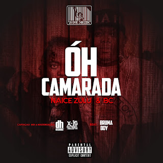 Naice Zulu & BC - Oh camarada (Rap) [Download Mp3]  MP3