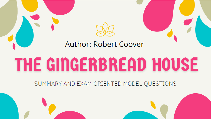 The Gingerbread House Summary | Heritage Of Words | Class XII English Summary
