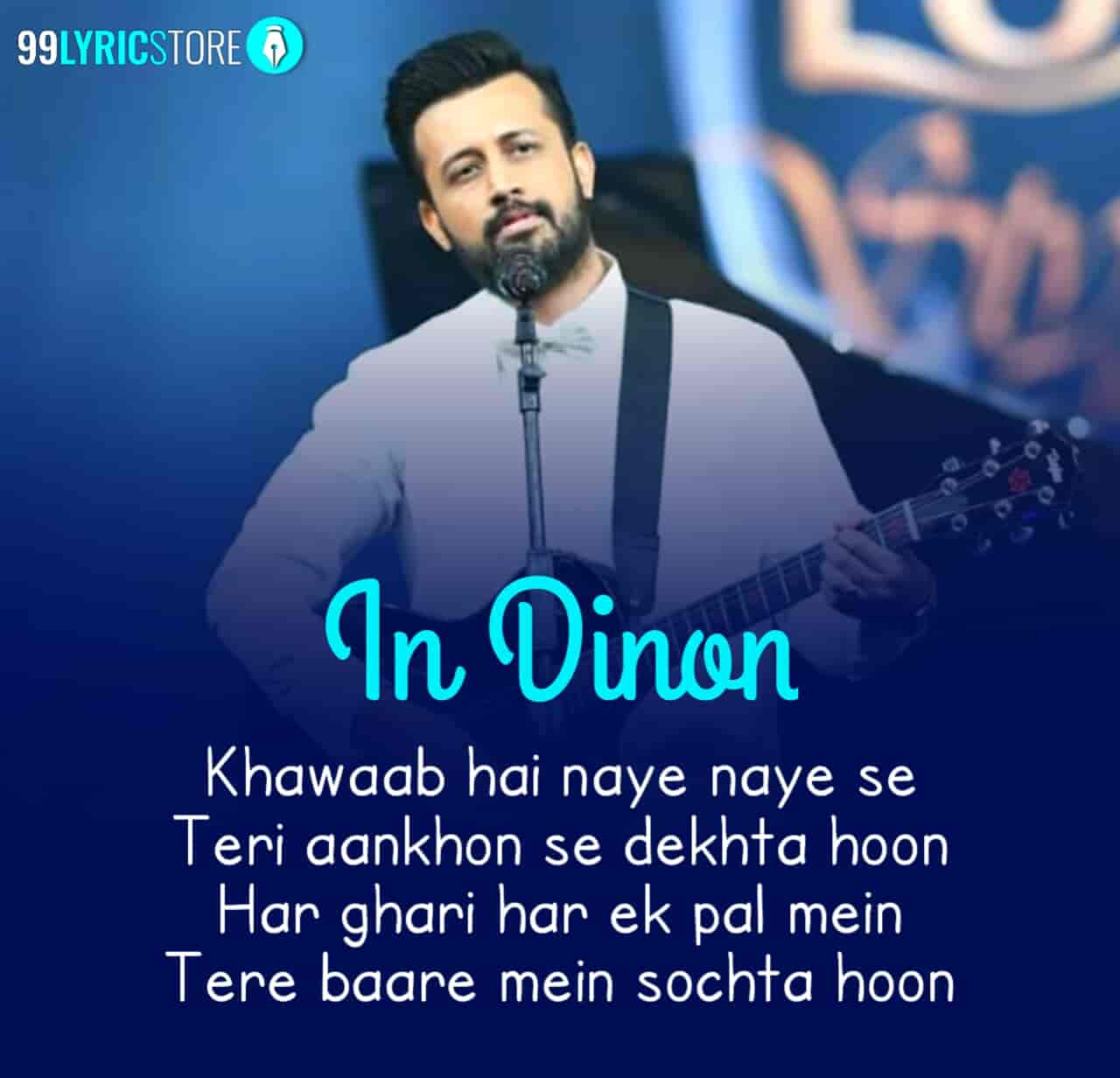 In dinon Song sung by Atif Aslam