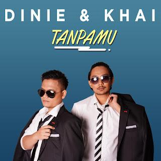 Dinie & Khai - Tanpamu MP3