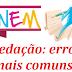 Erros mais comuns nas redações do ENEM