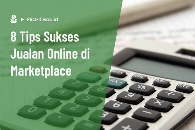 tips sukses jualan online di marketplace dan situs e-commerce