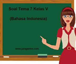 Contoh Soal Tematik Kelas 5 Tema 7 Bahasa Indonesia