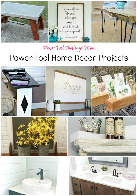 Power tool challenge team home decor projects, MyLove2Create