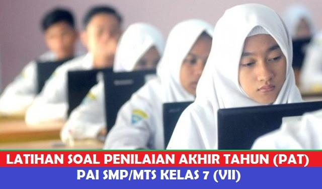 Latihan Online PAT / UKK Pendidikan Agama Islam (PAI) SMP  Kelas VII (7)