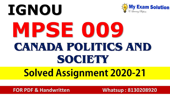 MPSE 009 CANADA POLITICS AND SOCIETY  Solved Assignment 2020-21