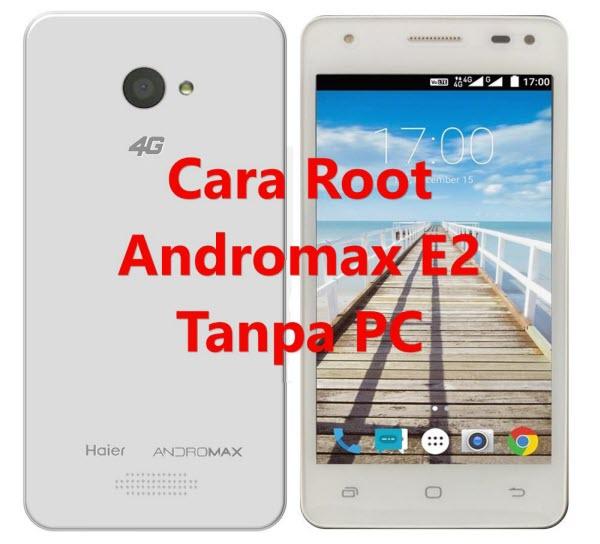 Cara Root Andromax E2 tanpa PC