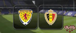 مشاهدة مباراة بلجيكا واسكتلندا