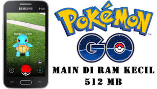 Tips Cara Bermain Pokemon Go Dengan Ram 512 Mb