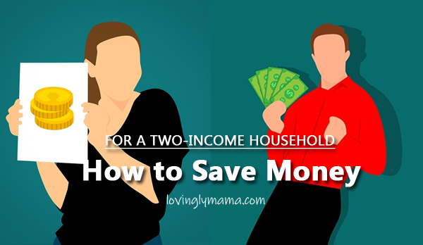 How to save money- two-income household -inflation - tipid tips -  save more money - family budget - family expense - household income - family vacations - Bacolod mommy blogger - living in style - emergency budget - investments - college fund -business -travel fund - saving goals