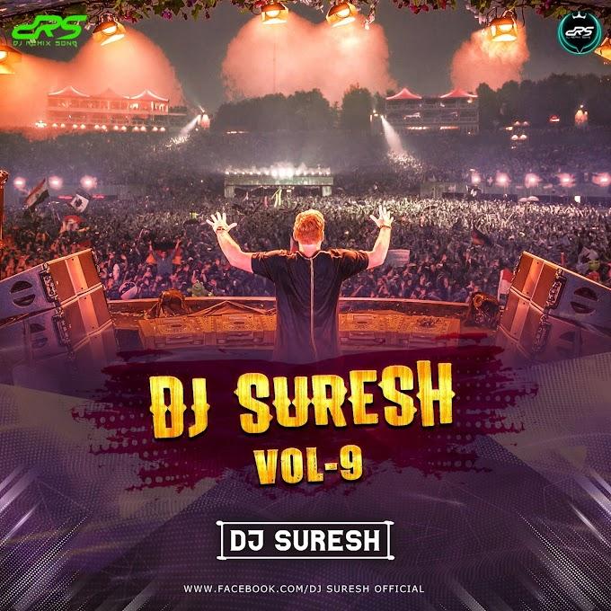 Dj Suresh Remix Vol - 9
