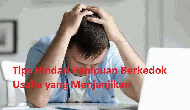Tips Hindari Penipuan Berkedok Usaha yang Menjanjikan